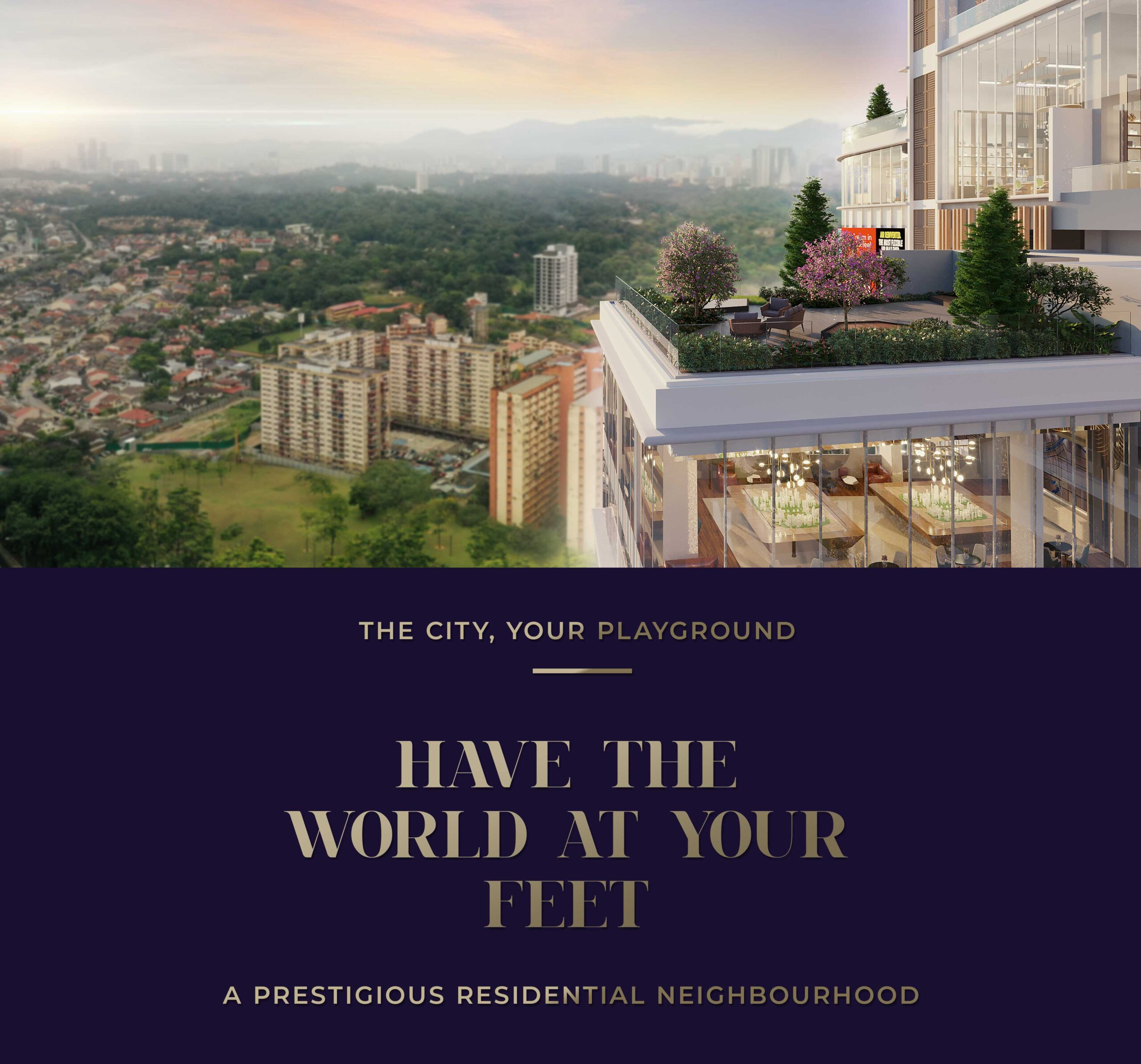 Rooftop view of Bangsar from Alfa Bangsar sky garden with text: The city, your playground. Have the world at your feet. A prestigious residential neighbourhood.