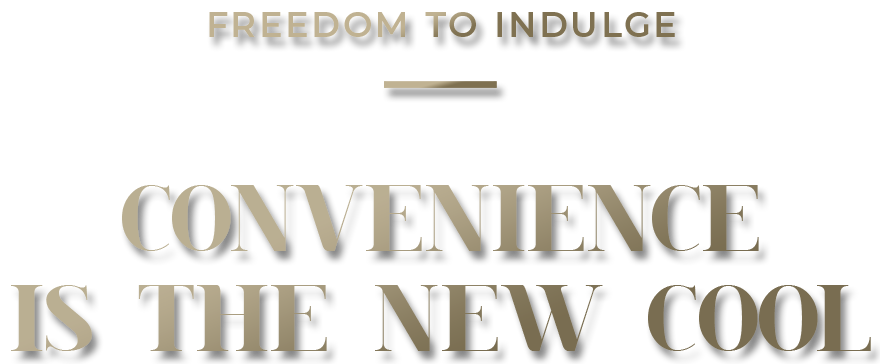 Text: Freedom to indulge. Convenience is the new cool